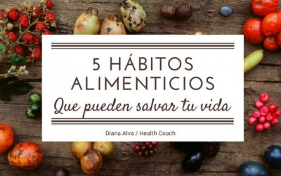 5 Hábitos Alimenticios Que Pueden Salvar Tu Vida