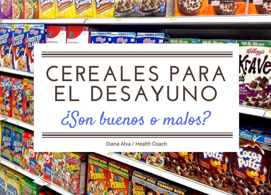 Cereales Para El Desayuno ¿Son Buenos o Malos? Descúbrelo